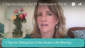 3 Tips for Getting Out Of the House in the Morning