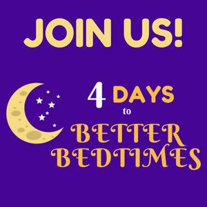 4 Days to Better Bedtimes