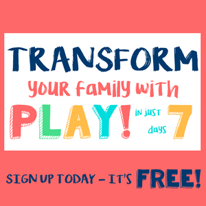 Transform Your Family With Play in just 7 Days! – Free Online Course